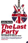 The Last Party, Britpop Blair and the Demise of English Rock