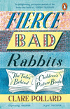 Fierce bad rabbits, the tales behind children's picture books