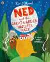 Ned and the Great Garden Hamster Race; Kim Hillyard