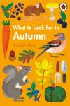 What to look for in autumn: a Ladybird book; written by Elizabeth Jenner; illustrated by Natasha Durley