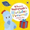 Where's Igglepiggle's birthday present?, a lift-the-flap book