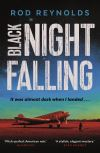 Black night falling; Rod Reynolds