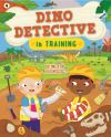 Dino detective in training; Tracey Turner; illustrated by Sarah Lawrence