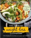 The diabetes weight-loss cookbook, a life-changing diet to prevent and reverse type 2 diabetes