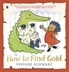How to find gold; Viviane Schwarz