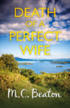 Death of a perfect wife; M.C. Beaton