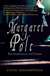 Margaret Pole: the Countess in the Tower; Susan Higginbotham