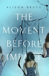 The moment before impact; Alison Bruce