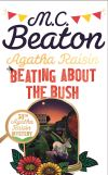 Beating about the bush; M.C. Beaton