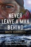 Never leave a man behind, around the Falklands and rowing across the Pacific