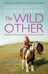 The wild other: a memoir; Clover Stroud