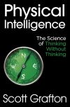 Physical intelligence, the science of thinking without thinking