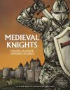 Medieval knights, Europe's fearsome armoured soldiers