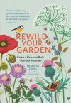 Rewild your garden, create a haven for birds, bees and butterflies