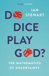 Do dice play God?, the mathematics of uncertainty