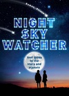 Night sky watcher, [your guide to the stars and planets]