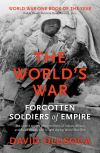 The world's war, forgotten soldiers of empire