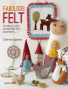 Fabulous felt, 30 easy-to-sew accessories and decorations