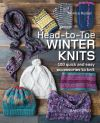 Head-to-toe winter knits, 100 quick and easy accessories to knit