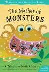 The Mother of Monsters: a story from South Africa; Fran Parnell; illustrated by Sophie Fatus