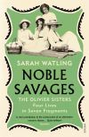 Noble savages, the Olivier sisters, four lives in seven fragments