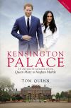 Kensington Palace, an intimate memoir from Queen Mary to Meghan Markle