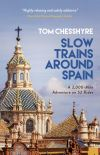 Slow trains around Spain, a 3,000-mile adventure on 52 rides