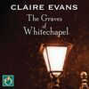 The graves of Whitechapel