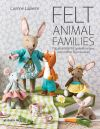Felt animal families, fabulous little felt animals to sew, with clothes & accessories