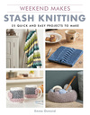 Stash knitting, 25 quick and easy projects to make